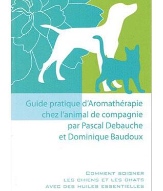 Guide pratique d\'aromathérapie chez l\'animal de compagnie