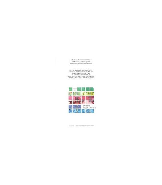 Les Cahiers Pratiques d'Aromathérapie - Soins palliatifs